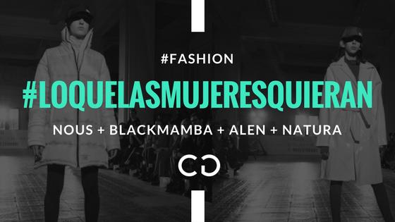 #LoQueLasMujeresQuieran Nous + Blackmamba + Alen AW 17′