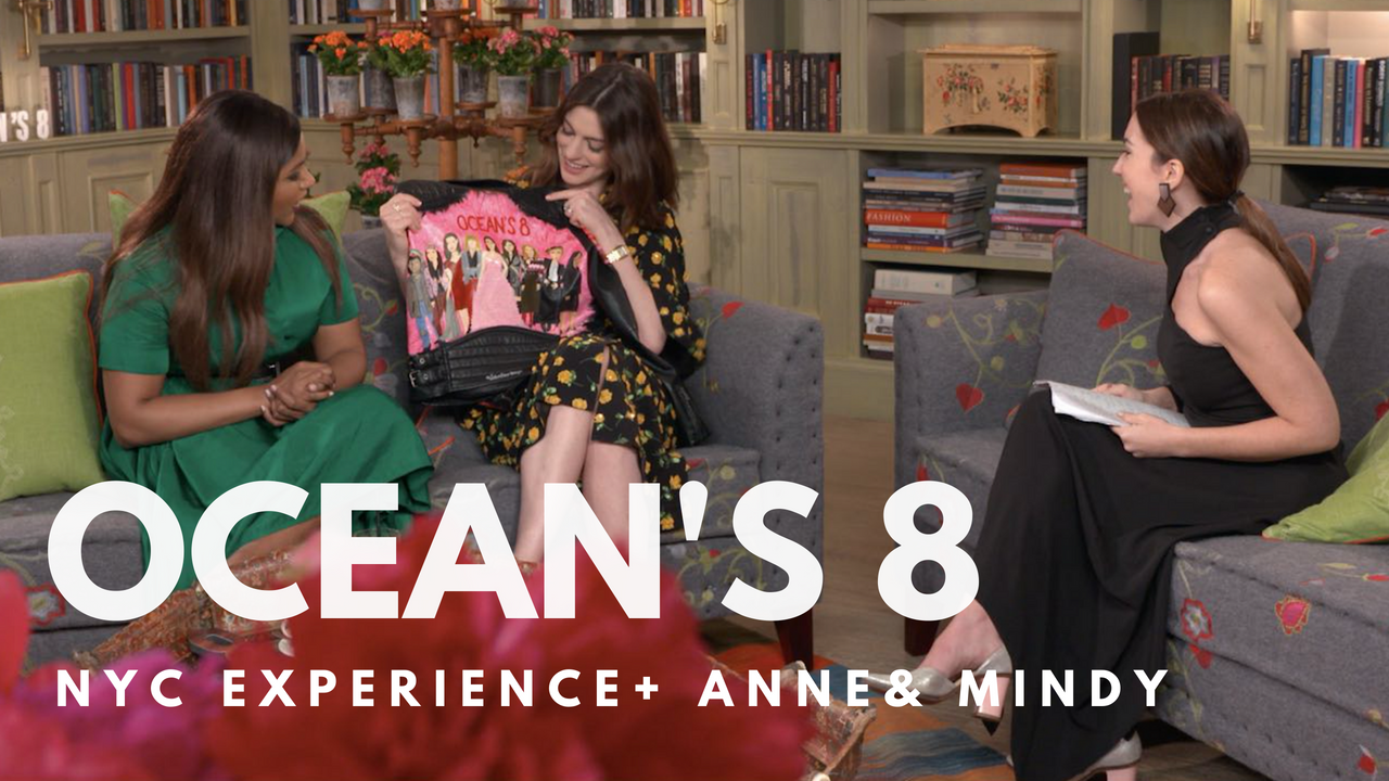 Ocean's 8 NYC Experience y Entrevista a Anne Hathaway y Mindy Kanling