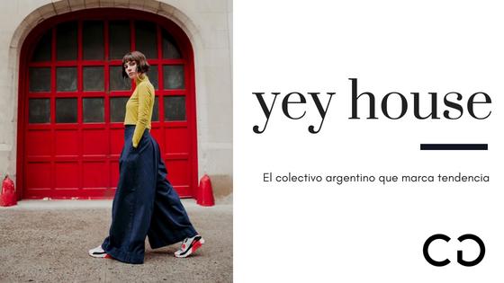 YEY HOUSE: El colectivo que marca tendencia