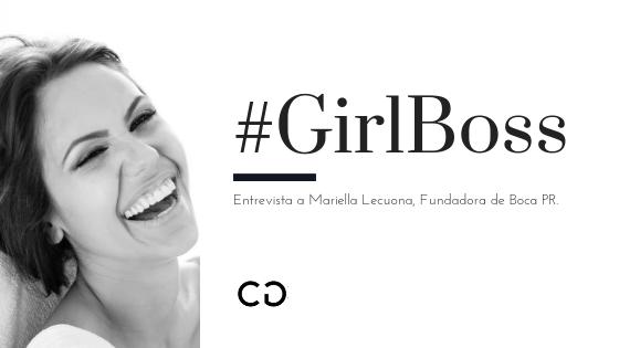 #GirlBoss Entrevista a Mariella Lecuona, Fundadora de Boca PR