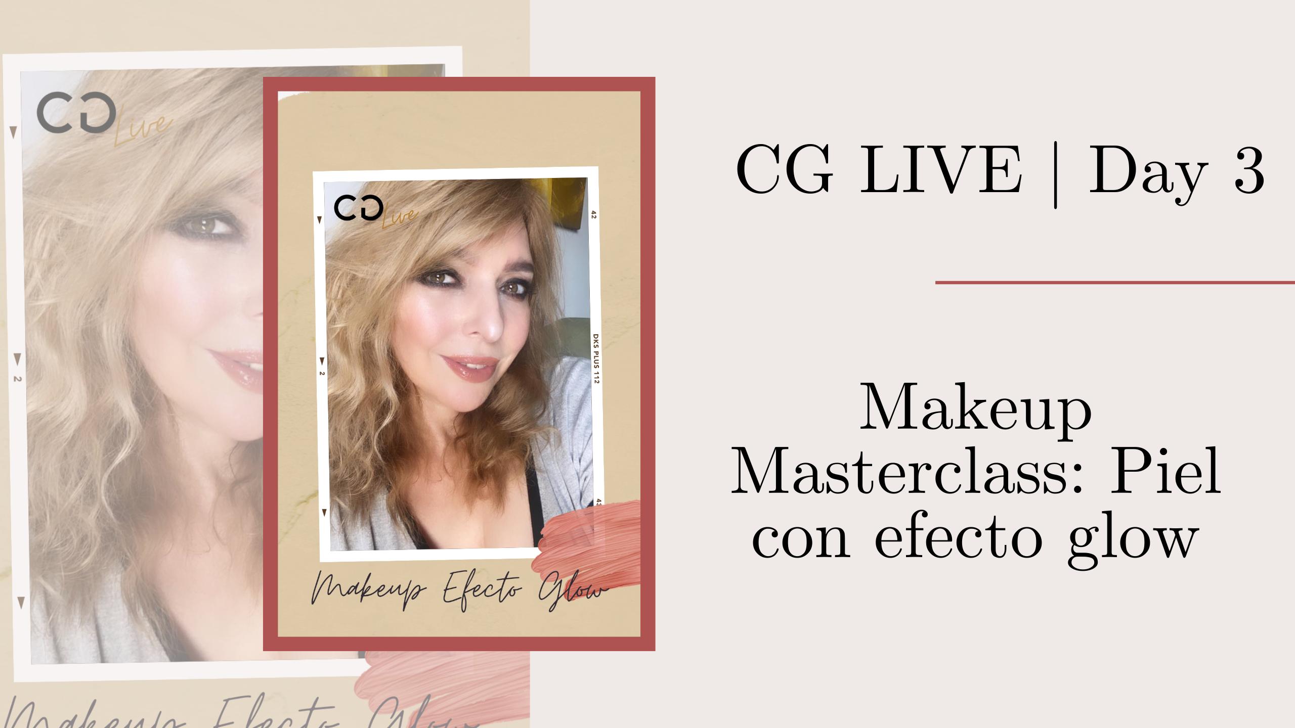 CG Live |Day 3: Makeup Masterclass, Piel con efecto glow