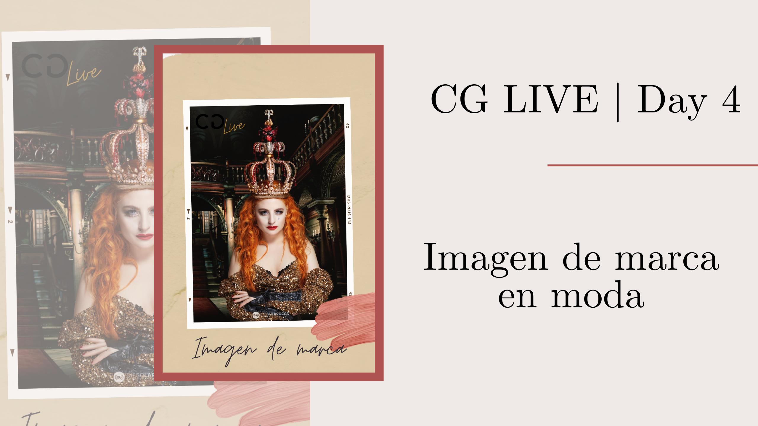 CG Live | Day 4: Imagen de marca en la moda