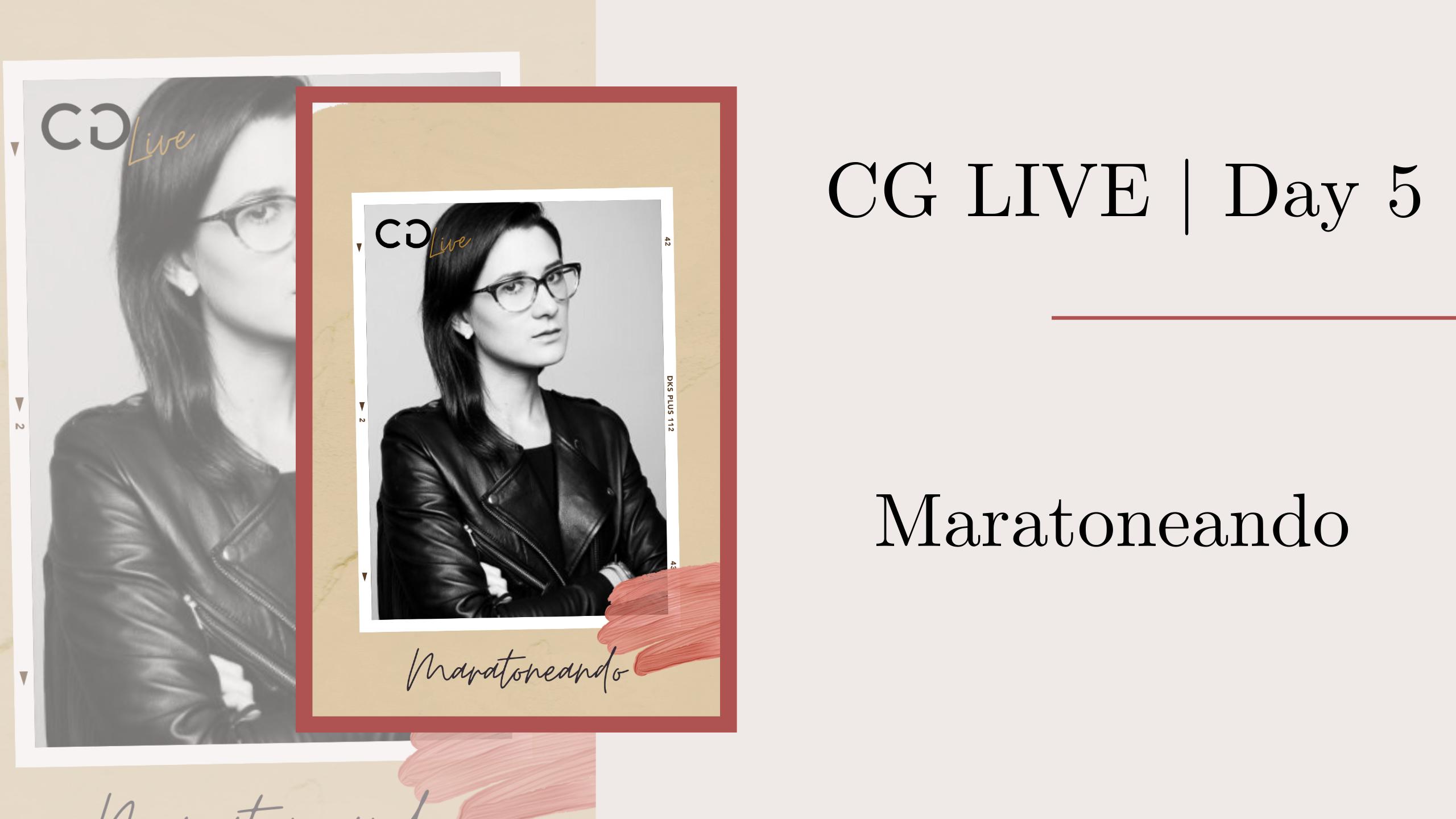 CG Live | Day 5: Maratoneando